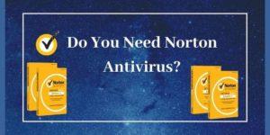 Do you need Norton Antivirus