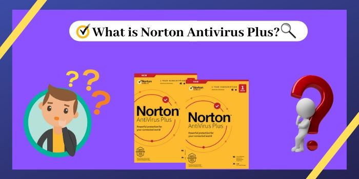 What is Norton Antivirus Plus