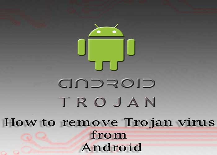 How-to-remove-Trojan-virus-from-Android
