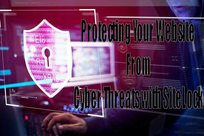 Protecting-Your-Website-From-Cyber-Threats-with-SiteLock