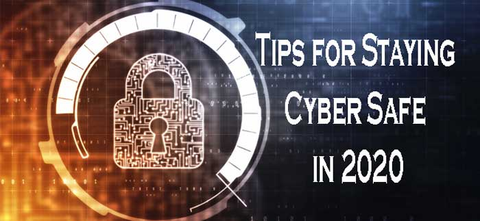 Tips-for-Staying-Cyber-Safe-in-2020