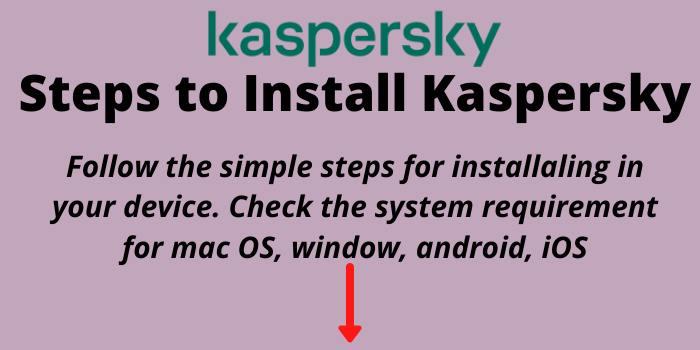 Steps to Install Kaspersky